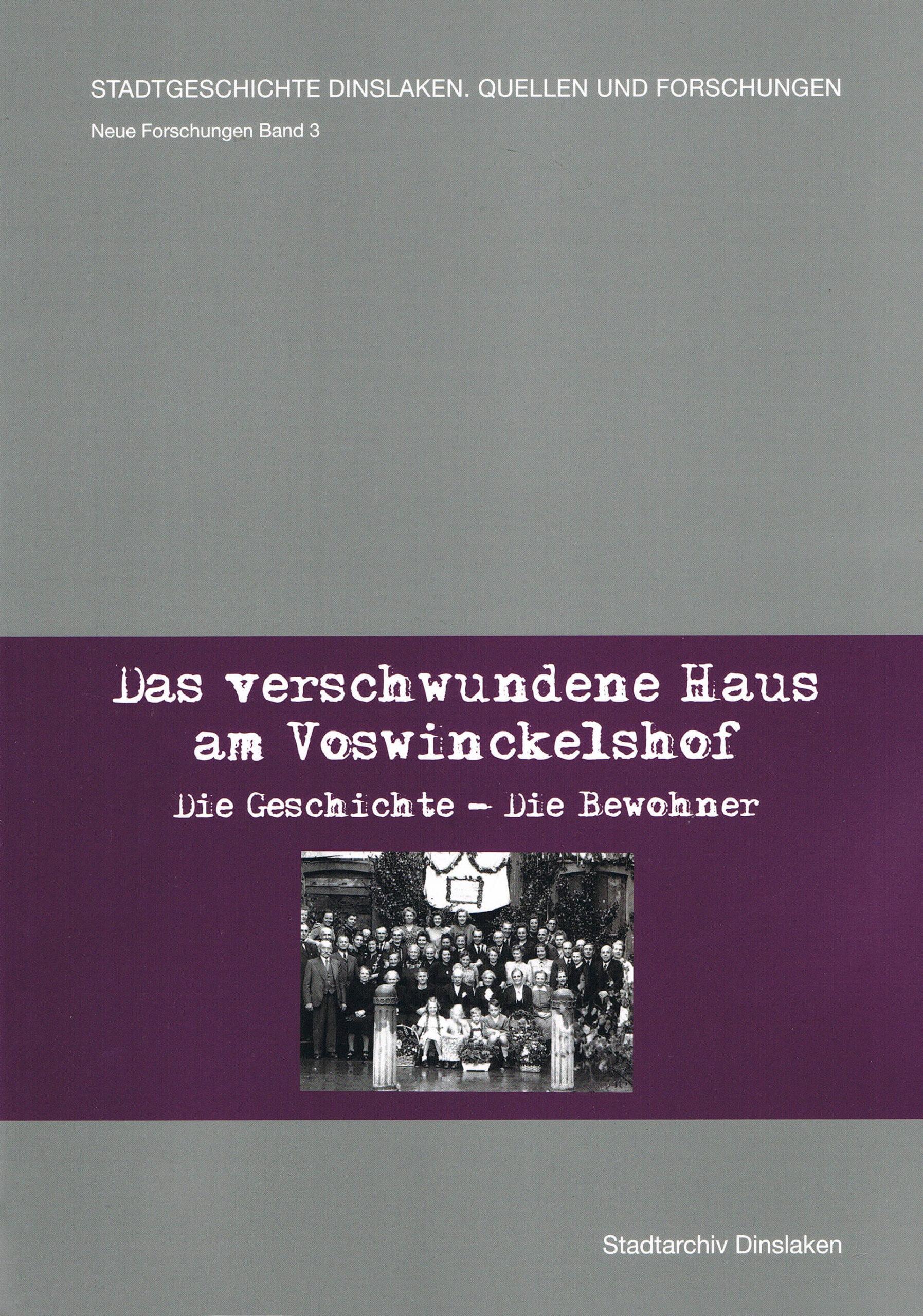 Stadtarchiv Dinslaken - Das verschwundene Haus am Voswinckelshof - Cover